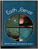 Earth Science, Edward J. Tarbuck and Frederick K. Lutgens, 067508637X