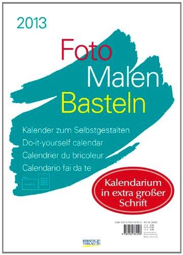 Foto Malen Basteln Großdruck A3 2013: Kalender zum Selbstgestalten
