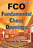 Fco: Fundamental Chess Openings-Paul Van Der Sterren