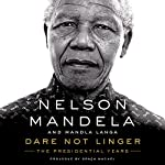 Dare Not Linger: The Presidential Years | Nelson Mandela,Mandla Langa,Graça Machel - prologue
