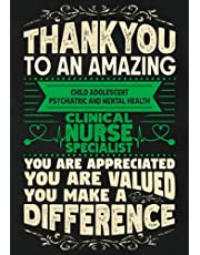 Thankyou to an Amazing Child Adolescent Psychiatric and Mental Health Clinical Nurse Specialist: Nurse Appreciation Gift Notebook | Show Gratitude to a Nurse | Lined Journal with Date Line | 110 Pages | 7 x 10 Inches