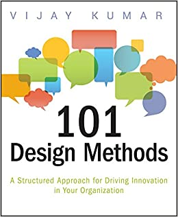 101 design methods a structured approach for driving innovation in