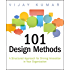 101 Design Methods: A Structured Approach for Driving Innovation in Your Organization