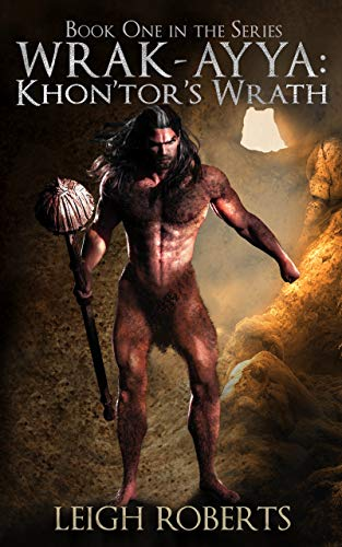 Book: Khon'Tor's Wrath (Wrak-Ayya - The Age of Shadows Book 1) by Leigh Roberts