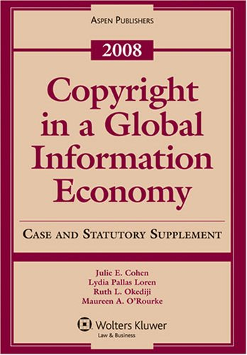 Copyright in a Global Information Economy 2008 Supplement