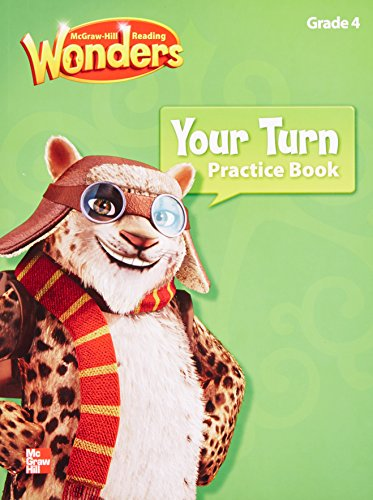 Reading Wonders, Grade 4, Your Turn Practice Book (ELEMENTARY CORE READING)