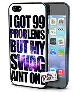 99 Problems but My Swag Aint One Iphone 5 Black Hard Case Custom Swag Dope Illest