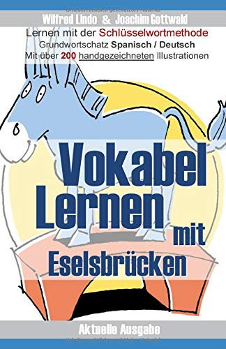Vokabel Lernen mit Eselsbrücken. Lernen mit der Schlüsselwortmethode. Grundwortschatz Spanisch / Deutsch