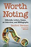 img - for Worth Noting: Editorials, Letters, Essays, an Interview, and Bibliography book / textbook / text book
