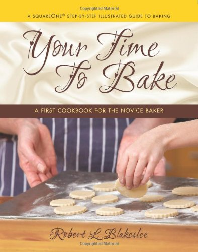 Your-Time-to-Bake-A-First-Cookbook-for-the-Novice-Baker