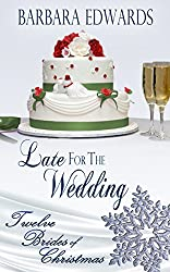 Late for the Wedding (Twelve Brides of Christmas Book 2)