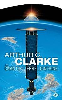 Les chants de la terre lointaine, Clarke, Arthur C.