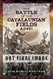 The Battle of the Catalaunian Fields AD451: Flavius Aetius, Attila the Hun and the Transformation of Gaul