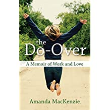 The Do-Over: A Memoir of Work and Love