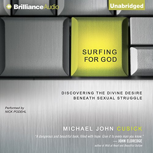 Surfing for God: Discovering Divine Desire Beneath Your Sexual Struggle Audiobook [Free Download by Trial] thumbnail