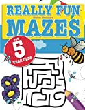 Really Fun Mazes For 5 Year Olds: Fun, brain tickling maze puzzles for 5 year old children