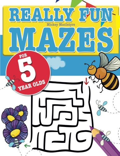 Really Fun Mazes For 5 Year Olds: Fun, brain tickling maze puzzles for 5 year old children ()