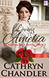 Loving Amelia: A Crimson Rose Novel  Book 3