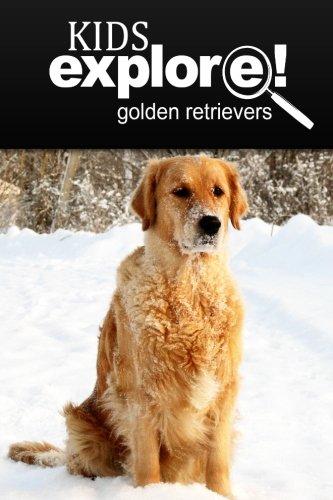 Golden Retrievers - Kids Explore: Animal books nonfiction - books ages 5-6 pdf epub