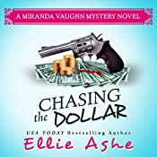 Chasing the Dollar: Miranda Vaughn Mysteries Volume 1 | Ellie Ashe