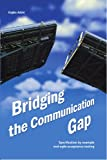 Read Bridging the Communication Gap: Specification by Example and Agile Acceptance Testing PDF