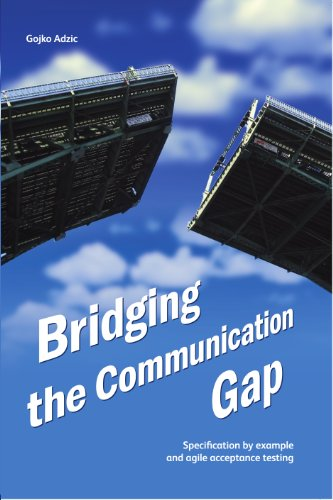 Bridging the Communication Gap: Specification by Example and Agile Acceptance Testing Epub