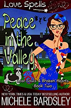 Peace in the Valley (Lost Souls & Broken Hearts Book 2) by [Bardsley, Michele, Spells, Love]