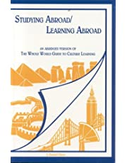 Studying Abroad/Learning Abroa: An Abridged Edition of The Whole World Guide to Culture Learning