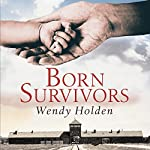Born Survivors | Wendy Holden