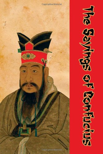 The Sayings of Confucius: (Timeless Classic Books)