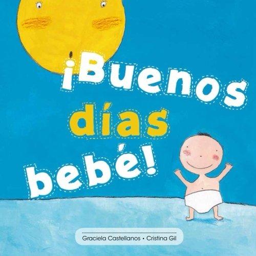Buenos das beb! (Spanish Edition)