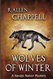 Wolves of Winter: A Navajo Nation Mystery (Navajo Nation Mysteries) (Volume 6)