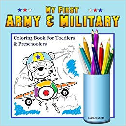 My First Army & Military - Coloring Book For Toddlers & Preschoolers ...