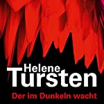 Der im Dunkeln wacht | Helene Tursten