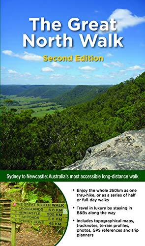 Great North Walk: Sydney to Newcastle: Australia's Most Accessible Long-Distance Walk (WOODSLANE WALKING GUIDES)