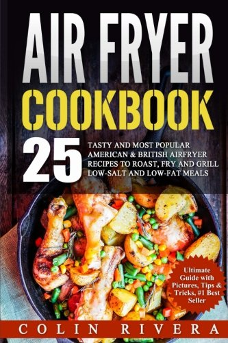 Download air fryer recipes 25 tasty and most popular american download air fryer recipes 25 tasty and most popular american british airfryer recipes book pdf audio idiqfo45v forumfinder Choice Image