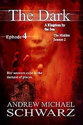 The Dark: Episode 4: A Kingdom by the Sea (The Hidden Book 9)