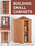 Building Small Cabinets, Doug Stowe, 1600853471