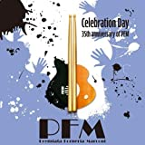 Celebration Day by PFM (2014-05-14)