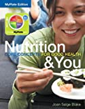 Nutrition and You Core Concepts for Good Health, Myplate Edition, Books a la Carte Edition, Joan Salge Blake, 0321897897