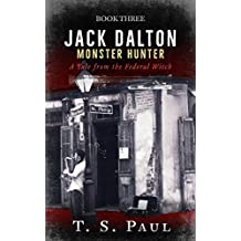 Jack Dalton: A Tale from the Federal Witch (Monster Hunter Book 3)