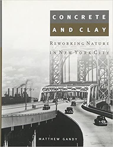 Concrete and Clay: Reworking Nature in New York City (Urban