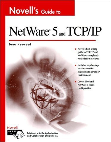 Novell's Guide to NetWare 5 and TCP/IP by Heywood, Drew (1999) Paperback by Wiley