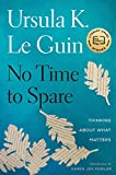 """No Time to Spare - Thinking About What Matters"" av Ursula K. Le Guin"