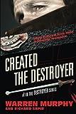Created the Destroyer, Warren Murphy and Richard Sapir, 061578688X