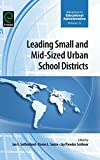 img - for Leading Small and Mid-Sized Urban School Districts (Advances in Educational Administration) book / textbook / text book