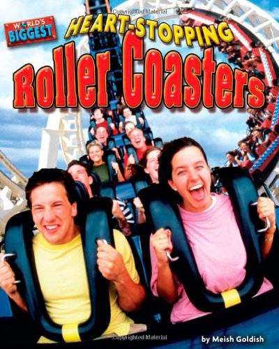 Download Heart-Stopping Roller Coasters (World's Biggest) PDF