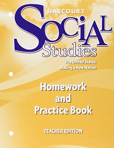 Harcourt Social Studies: Homework and Practice Book Teacher Edition Grade 5 US: Making a New Nation