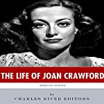 The Life of Joan Crawford: American Legends |  Charles River Editors