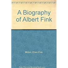 A Biography of Albert Fink